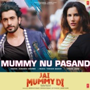 Mummy Nu Pasand Song Lyric